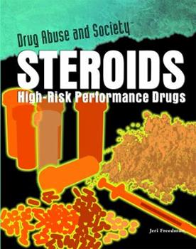 Steroids: High-Risk Performance Drugs 1435850130 Book Cover