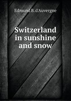 Paperback Switzerland in Sunshine and Snow Book