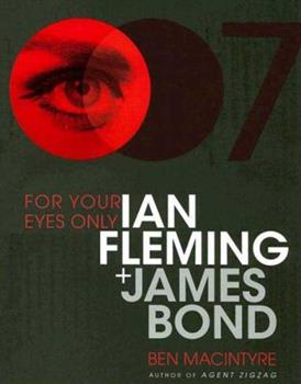 For Your Eyes Only: Ian Fleming and James Bond 1596915447 Book Cover