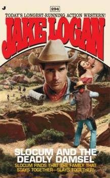 Slocum and the Deadly Damsel - Book #294 of the Slocum