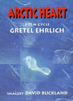 Arctic Heart: A Poem Cycle 0884963578 Book Cover