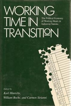 Hardcover Working Time in Transition: The Political Economy of Working Hours in Industrial Nations Book