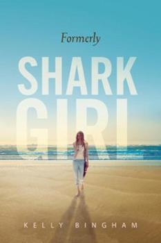 Formerly Shark Girl 0763653624 Book Cover