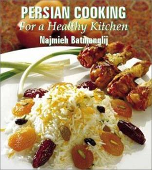 Persian Cooking for a Healthy Kitchen 1933823267 Book Cover