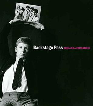 Backstage Pass: Rock & Roll Photography (Portland Museum of Art) 0300151632 Book Cover