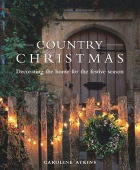 Country Christmas: Decorating the Home for the Festive Season 1843401347 Book Cover