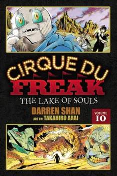 Cirque Du Freak The Lake of Souls, Vol. 10 - Book #10 of the Cirque Du Freak: The Manga