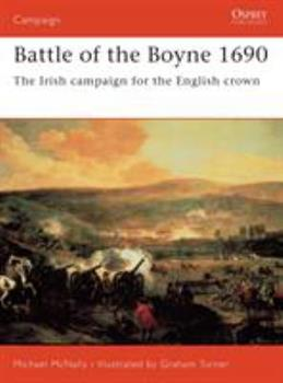Battle of the Boyne 1690: The Irish campaign for the English crown (Campaign) - Book #160 of the Osprey Campaign