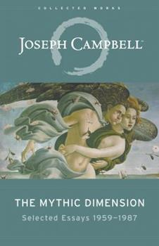 The Mythic Dimension: Selected Essays 1959-1987 0060966122 Book Cover