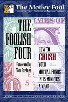 The Foolish Four: How to Crush Your Mutual Funds in 15 Minutes a Year 1892547015 Book Cover