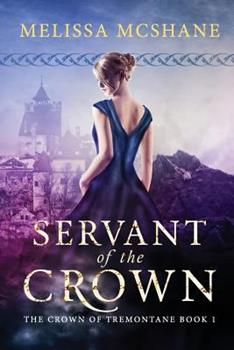 Servant of the Crown - Book #1 of the Crown of Tremontane