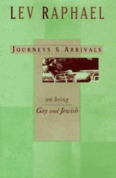 Journeys & Arrivals: On Being Gay and Jewish 0571198821 Book Cover