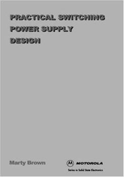 Practical Switching Power Supply Design (Academic Press Professional and Technical Series) 0121370305 Book Cover