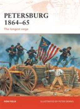 Petersburg 1864-65: The longest siege (Campaign) - Book #208 of the Osprey Campaign