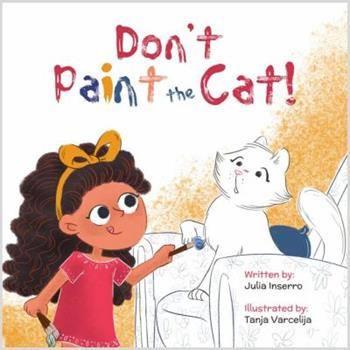 Paperback Don't Paint the Cat: Can there really be too much of a good thing? Book