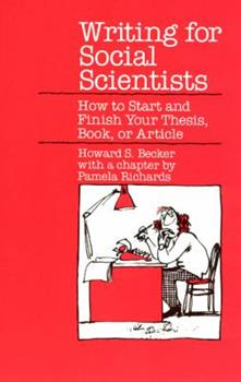 Paperback Writing for Social Scientists : How to Start and Finish Your Thesis, Book, or Article Book