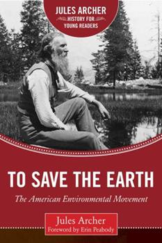 To Save the Earth: The American Environmental Movement (Epoch Biography) 0670871214 Book Cover