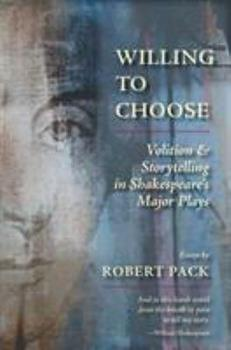Paperback Willing to Choose: Volition & Storytelling in Shakespeare's Major Plays Book