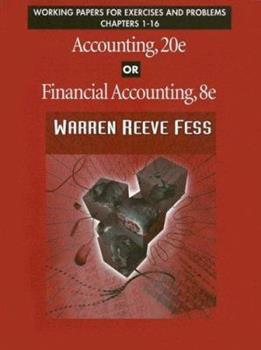 Working Papers for Exercises & Problems Chapters 1-16: Accounting or Financial Accounting 0324051875 Book Cover