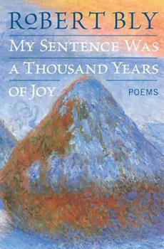 My Sentence Was a Thousand Years of Joy: Poems 0060757183 Book Cover