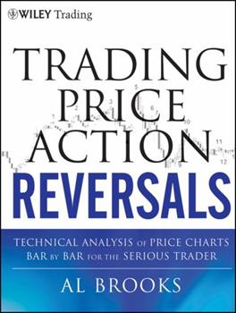 Hardcover Trading Price Action Reversals: Technical Analysis of Price Charts Bar by Bar for the Serious Trader Book