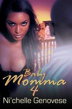 Baby Momma 4 - Book #4 of the Baby Momma
