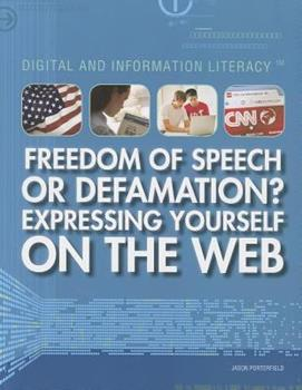 Freedom of Speech or Defamation? Expressing Yourself on the Web 1448883709 Book Cover