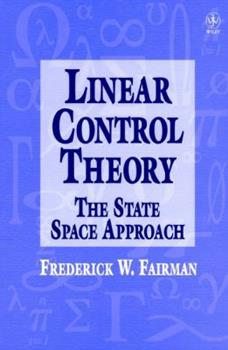 Hardcover Linear Control Theory: The State Space Approach Book
