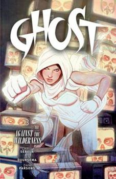 Ghost Volume 3: Against the Wilderness - Book  of the Dark Horse Heroes
