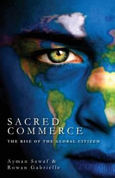 Paperback Sacred Commerce: The Rise of the Global Citizen Book
