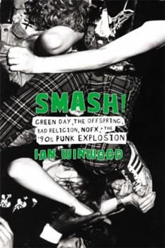 Hardcover Smash!: Green Day, the Offspring, Bad Religion, Nofx, and the '90s Punk Explosion Book