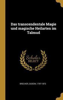 Hardcover Das Transcendentale Magie Und Magische Heilarten Im Talmud [German] Book
