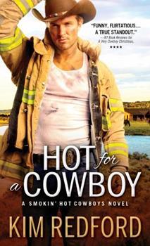Hot for a Cowboy - Book #4 of the Smokin' Hot Cowboys
