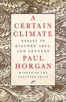 A Certain Climate: Essays in History, Arts, and Letters 081955202X Book Cover