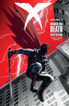 X, Volume 6: Marked for Death - Enter The Mark - Book  of the Dark Horse Heroes