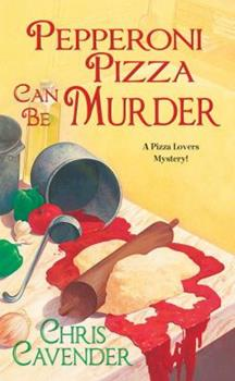 Pepperoni Pizza Can Be Murder 0758229518 Book Cover