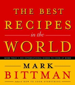 Hardcover The Best Recipes in the World : More Than 1,000 International Dishes to Cook at Home Book