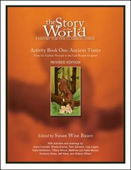 The Story of the World: History for the Classical Child: Activity Book 1: Ancient Times: From the Earliest Nomads to the Last Roman Emperor - Book  of the Story of the World