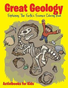 Paperback Great Geology: Explaining The Earth's Essence Coloring Book