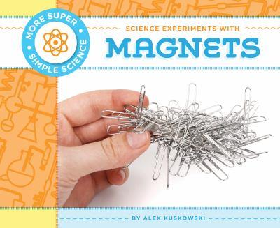 Science Experiments with Magnets - Book  of the More Super Simple Science
