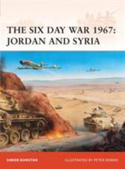The Six Day War 1967: Jordan and Syria - Book #216 of the Osprey Campaign
