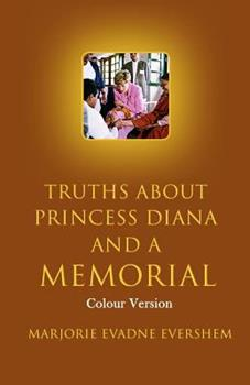 Paperback Truths about Princess Diana and a Memorial : Colour Version Book