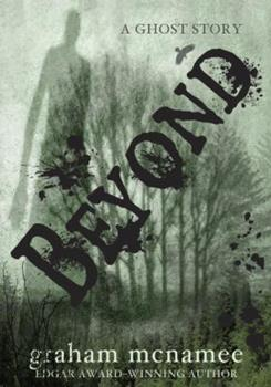 Beyond: A Ghost Story 0375851658 Book Cover
