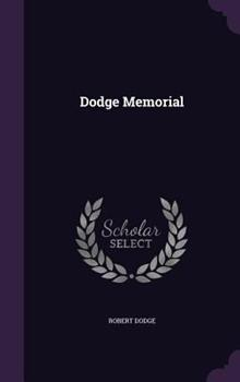 Dodge Memorial: Historical Address (Classic Reprint) 1341494187 Book Cover