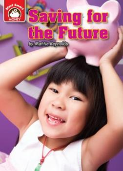 Saving for the Future: An Introduction to Financial Literacy - Book  of the Start Smart™ ~ Money