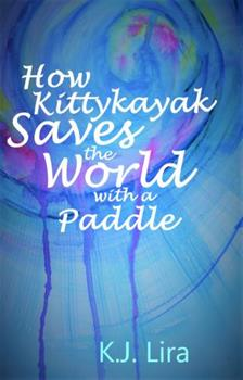 Paperback How Kittykayak Saves the World with a Paddle Book