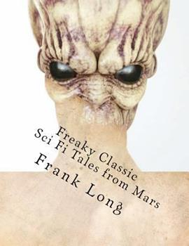 Freaky Classic Sci Fi Tales from Mars 1475298595 Book Cover