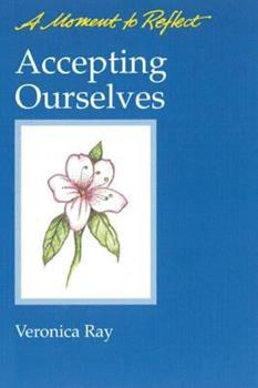Accepting Ourselves: A Moment To Reflect (A Moment to Reflect) 0894865706 Book Cover