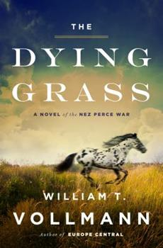 The Dying Grass: A Novel of the Nez Perce War 0670015989 Book Cover