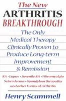 The New Arthritis Breakthrough: The Only Medical Therapy Clinically Proven to Produce Long-term Improvement and Remission of RA, Lupus, Juvenile RS, Fibromyalgia, ... & Other Inflammatory Forms of Art 0871318431 Book Cover